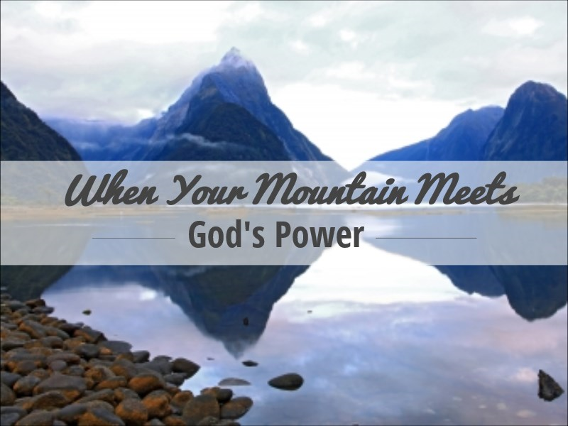 When Your Mountain Meets God's Power