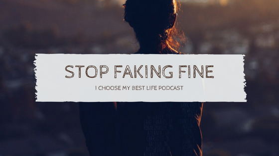Stop Faking Fine Podcast