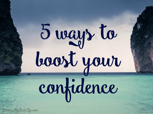 5 Ways to Boost Your Confidence