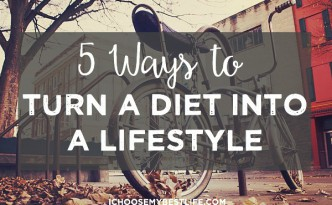 5 Ways to Turn a Diet into a Lifestyle