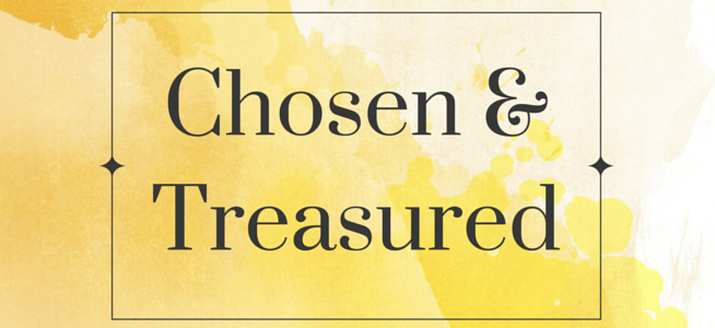 Chosen & Treasured