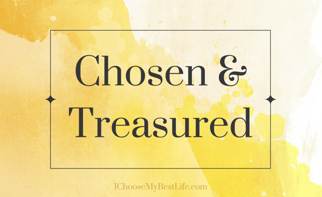 Chosen and Treasured