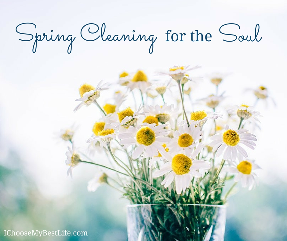 Spring cleaning for the *soul*