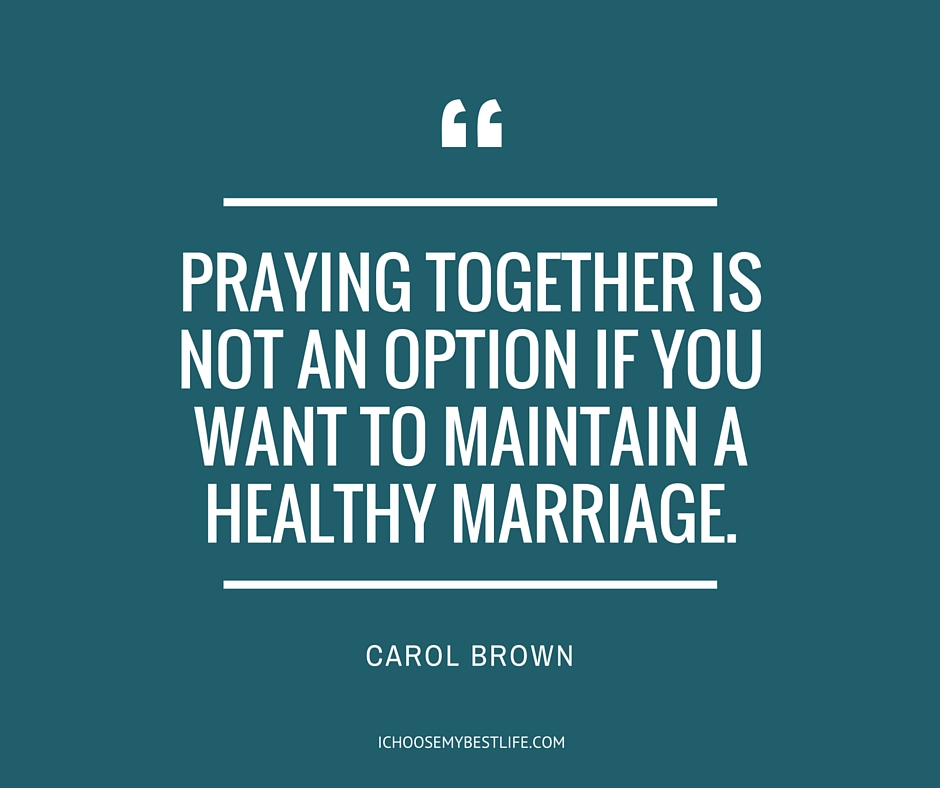 Praying together is not an option if you want to maintain a healthy marriage.