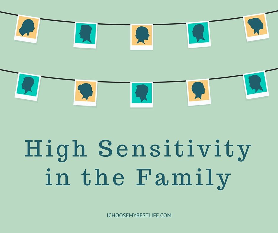 High Sensitivity in the Family