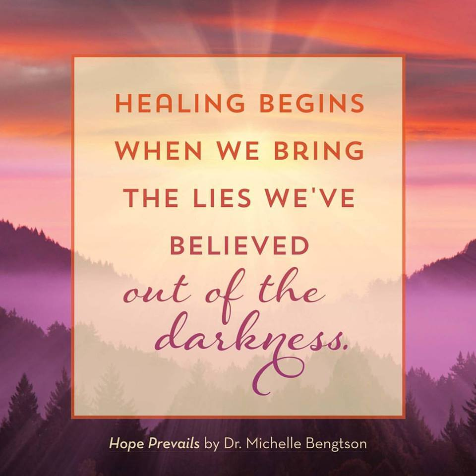 Healing begins when we bring the lies we've believed out of the darkness.