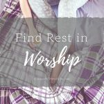 Find Rest in Worship