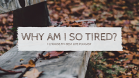 Why Am I So Tired Podcast