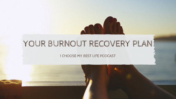 Your Burnout Recovery Plan Podcast