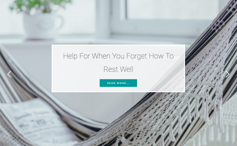 Help For When You Forget How To Rest Well