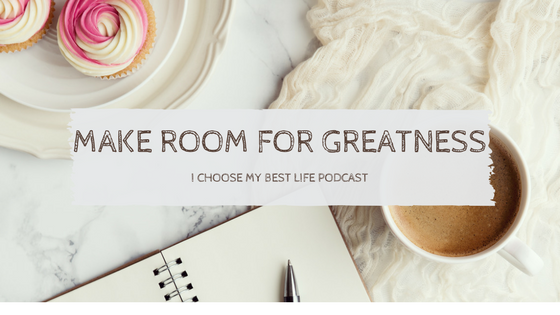 Make Room for Greatness Podcast