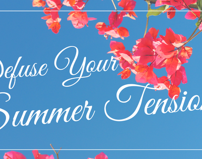 Defuse Your Summer Tension