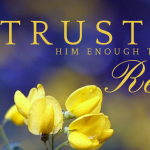 Trust Him Enough to Rest