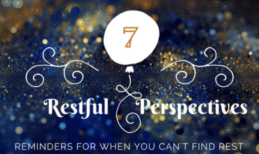 Seven Reminders For When You Can't Find Rest