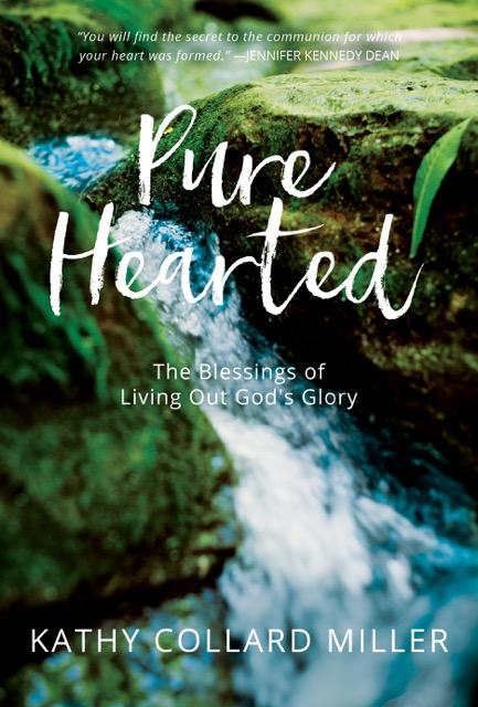 Pure-Hearted: The Blessings of Living Out God's Glory