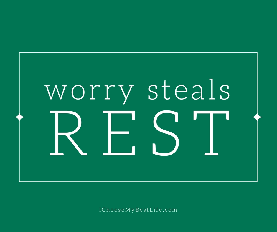 worry steals rest