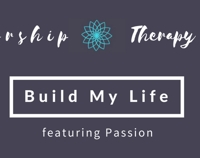 Worship Therapy: Building An Exceptional Life