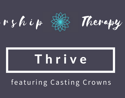 Worship Therapy: Choose to Thrive