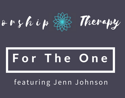 Worship Therapy: Living For The One