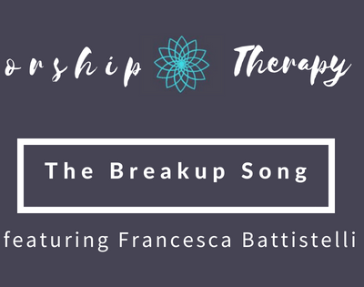 Worship Therapy: The Breakup Song