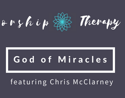 Worship Therapy: The God of Miracles