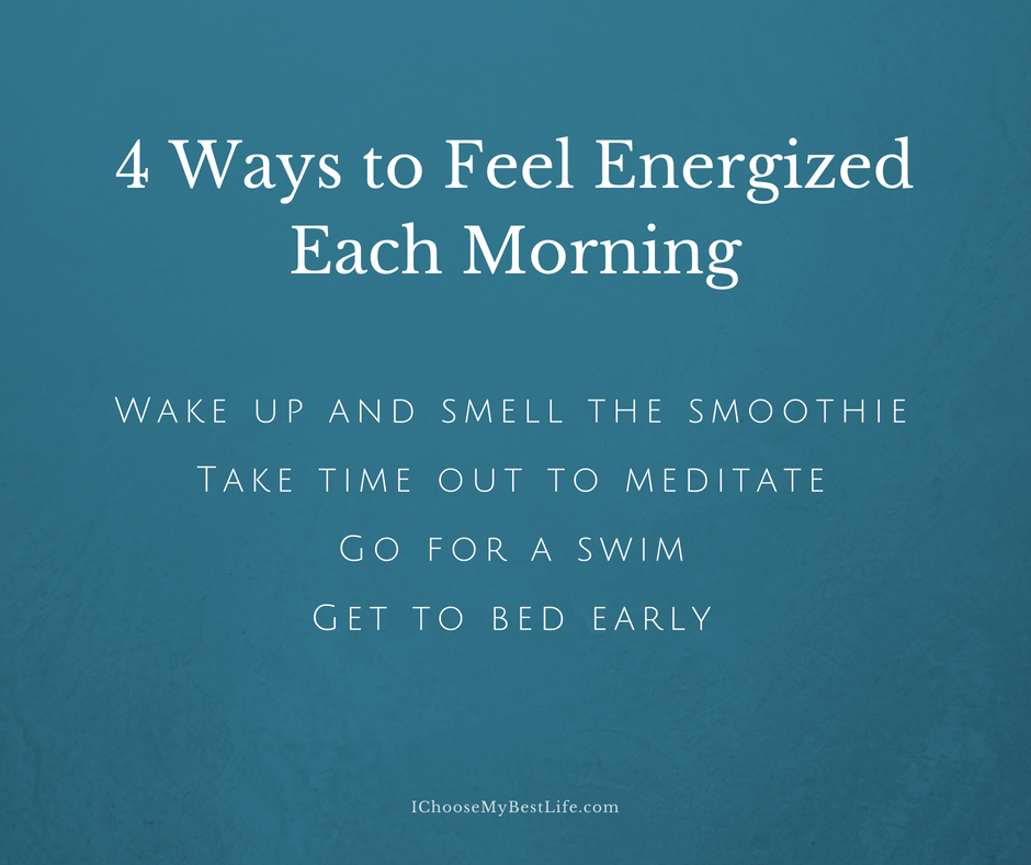4 Ways to Feel Energized Each Morning