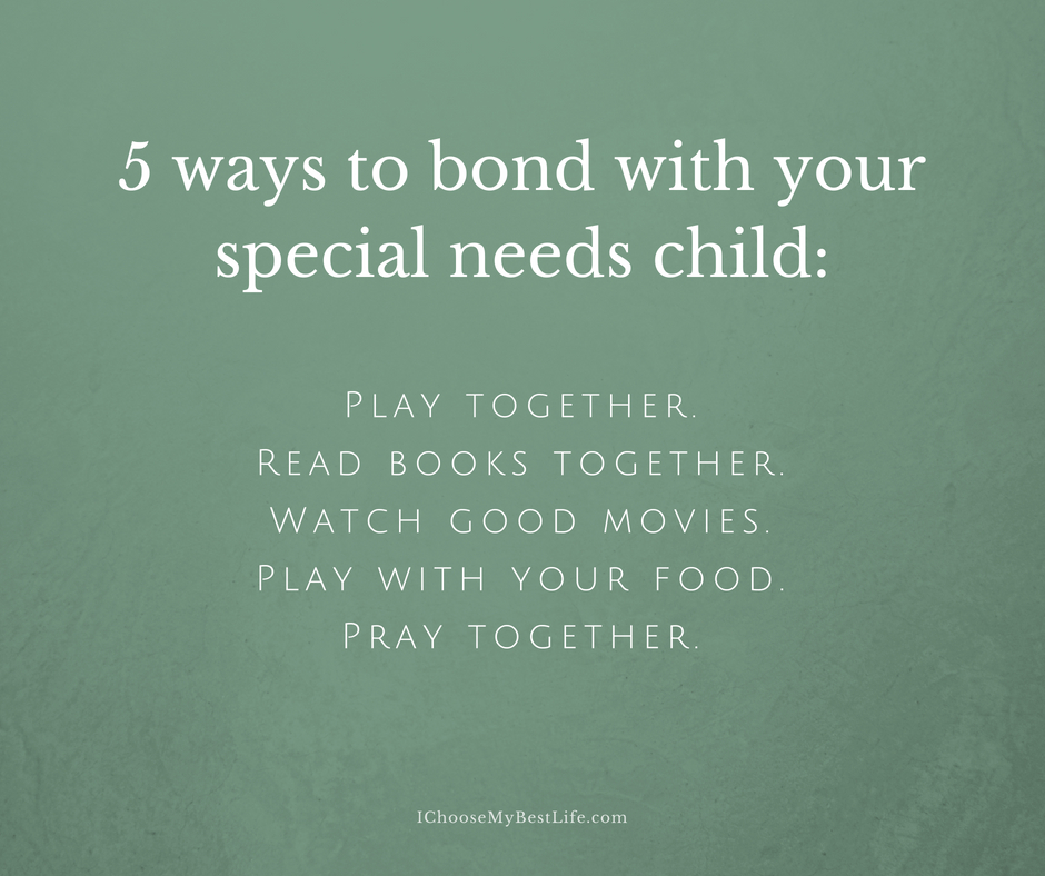 5 ways to bond with your special needs child