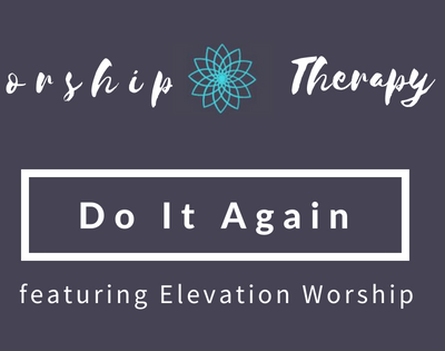 Worship Therapy: Do It Again