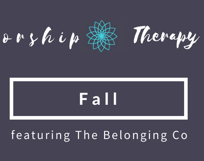 Worship Therapy: Fall