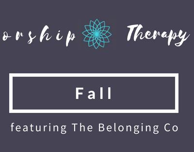 Worship Therapy: Fall