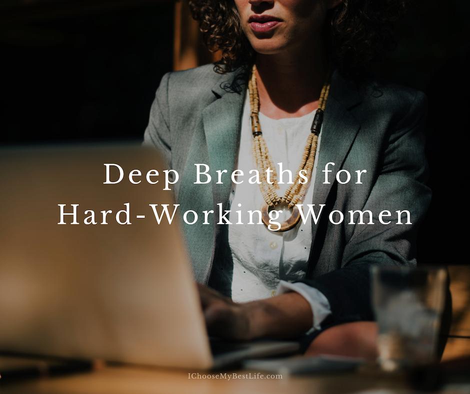 Deep Breaths for Hard-Working Women