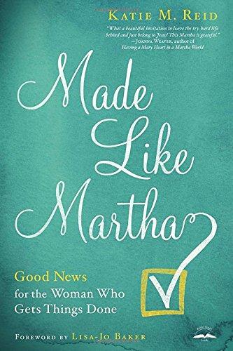 Made Like Martha by Katie Reid