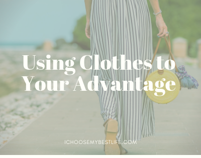 Using Clothes to Your Advantage