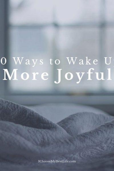10 Ways to Wake Up More Joyful