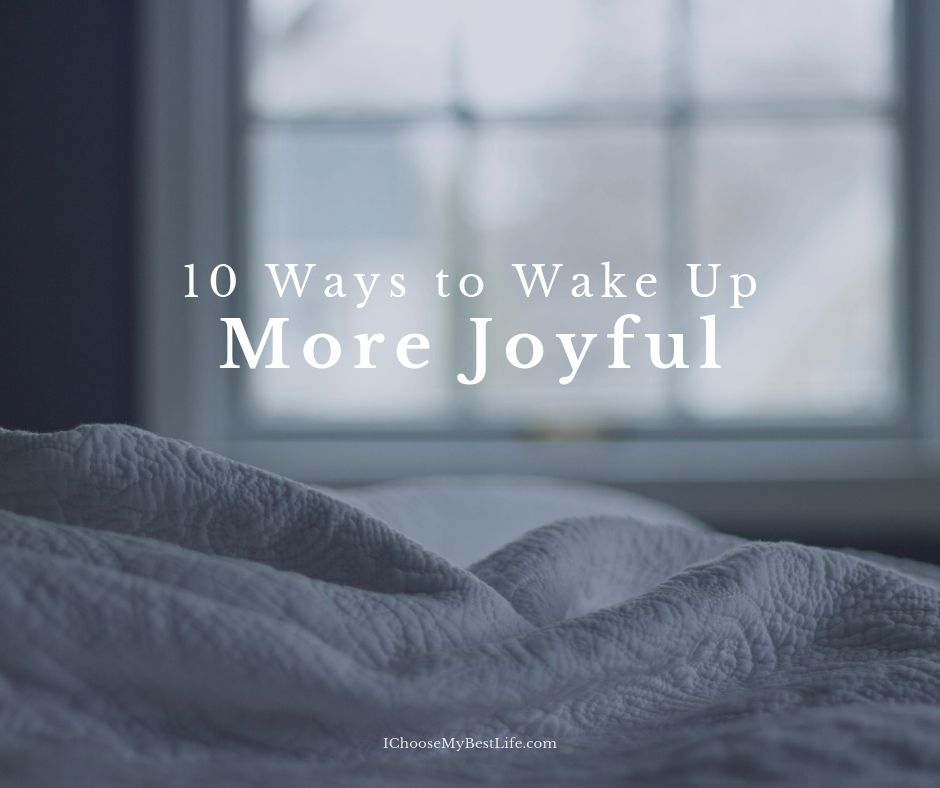 10 Ways to Wake Up More Joyful