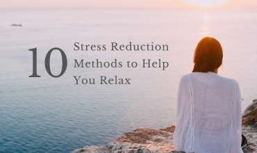 10 Stress Reduction Methods to Help You Relax
