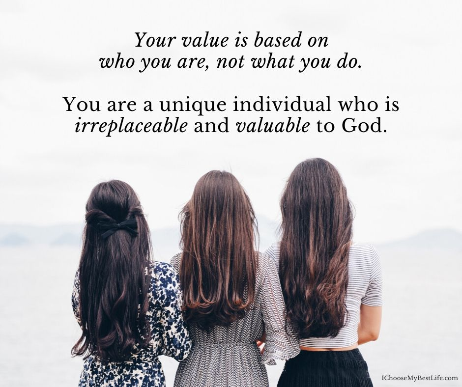 Your value is based on who you are, not what you do.