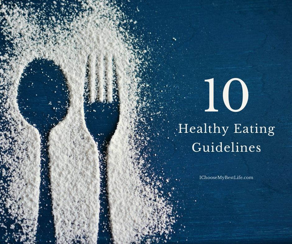 10 Healthy Eating Guidelines